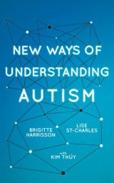 New Ways of Understanding Autism