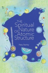The Spiritual Nature of Atomic Structure