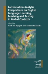 Conversation Analytic Perspectives on English Language Learning, Teaching and Testing in Global Contexts