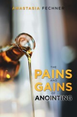 The Pains and Gains of Anointing