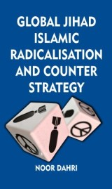 Global Jihad, Islamic Radicalisation and Counter Strategy