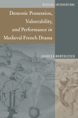 Demonic Possession, Vulnerability, and Performance in Medieval French Drama