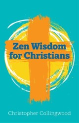 Zen Wisdom for Christians