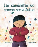 Las camisetas no somos servilletas (T-shirts Aren't Napkins)
