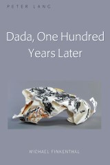 Dada, One Hundred Years Later