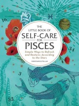 The Little Book of Self-Care for Pisces