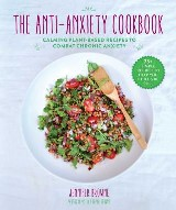 The Anti-Anxiety Cookbook