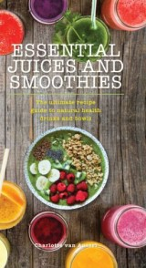 Essential Juices and Smoothies