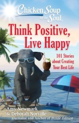 Chicken Soup for the Soul: Think Positive, Live Happy