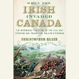 When the Irish Invaded Canada
