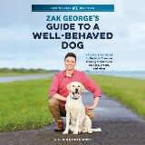 Zak George's Guide to a Well-Behaved Dog
