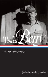 Wendell Berry: Essays 1969-1990 (LOA #316)