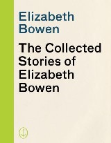 The Collected Stories of Elizabeth Bowen