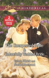 The Unexpected Bride & Unlawfully Wedded Bride