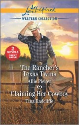 The Rancher's Texas Twins & Claiming Her Cowboy