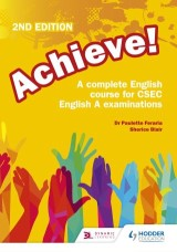 Achieve! A complete English course for CSEC English A examinations: 2nd Edition