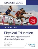 AQA A Level Physical Education Student Guide 1: Factors affecting participation in physical activity and sport