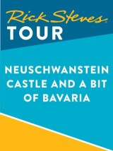 Rick Steves Tour: Neuschwanstein Castle and a Bit of Bavaria