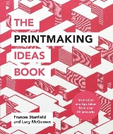 The Printmaking Ideas Book