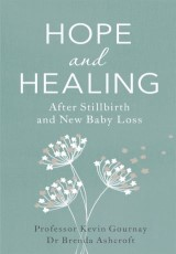 Hope and Healing After Stillbirth And New Baby Loss