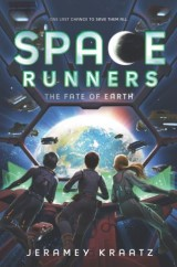 Space Runners #4: The Fate of Earth