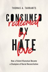 Consumed by Hate, Redeemed by Love