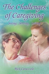 The Challenges of Caregiving: Seeing, Serving, Solving