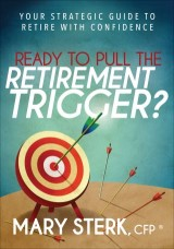 Ready to Pull the Retirement Trigger?