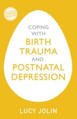 Coping with Birth Trauma and Postnatal Depression