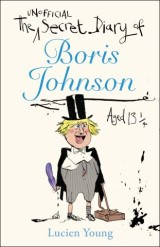 The Secret Diary of Boris Johnson Aged 13¿
