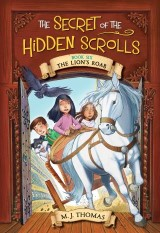 The Secret of the Hidden Scrolls: The Lion's Roar, Book 6
