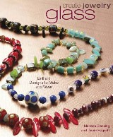 Create Jewelry: Glass