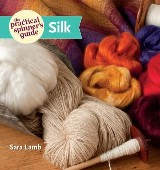 The Practical Spinner's Guide - Silk