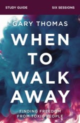 When to Walk Away Study Guide