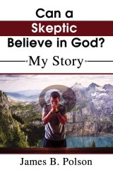 Can a Skeptic Believe in God?