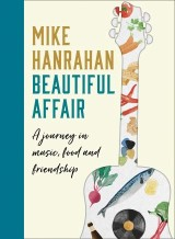 Beautiful Affair: A Journey in Music, Food and Friendship