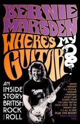 Where's My Guitar?: An Inside Story of British Rock and Roll
