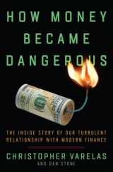 How Money Became Dangerous