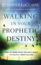 Walking in Your Prophetic Destiny