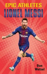 Epic Athletes: Lionel Messi