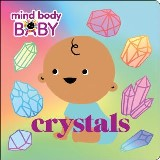 Mind Body Baby: Crystals