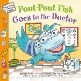 Pout-Pout Fish: Goes to the Doctor