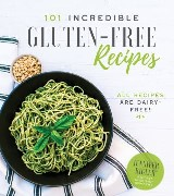 101 Incredible Gluten-Free Recipes