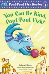 You Can Be Kind, Pout-Pout Fish!