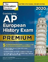 Cracking the AP European History Exam 2020, Premium Edition