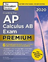 Cracking the AP Calculus AB Exam 2020, Premium Edition