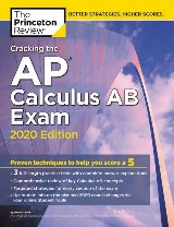 Cracking the AP Calculus AB Exam, 2020 Edition