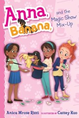 Anna, Banana, and the Magic Show Mix-Up