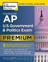 Cracking the AP U.S. Government & Politics Exam 2020, Premium Edition