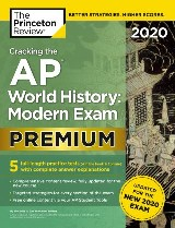 Cracking the AP World History: Modern Exam 2020, Premium Edition
